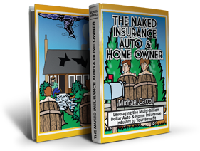 Michael Carrolls The Naked Insurance Auto and Home Owner